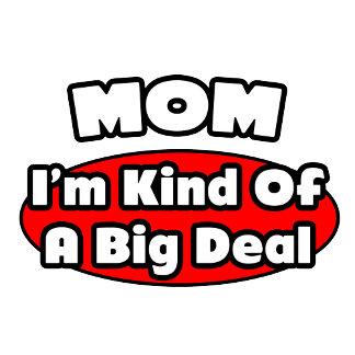 Mom...Big Deal