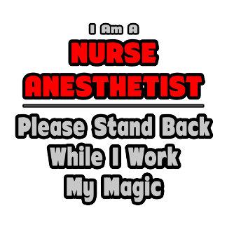 Nurse Anesthetist...Work My Magic