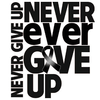 Melanoma Never Ever Give Up