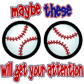 Maybe THESE will get your attention - Baseball