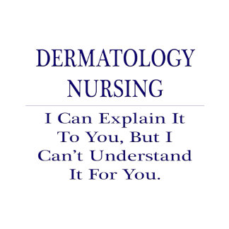 Dermatology Nursing .. Explain Not Understand