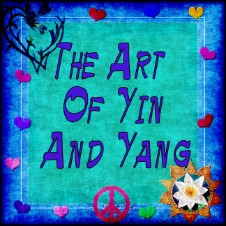 THE ART OF YIN AND YANG