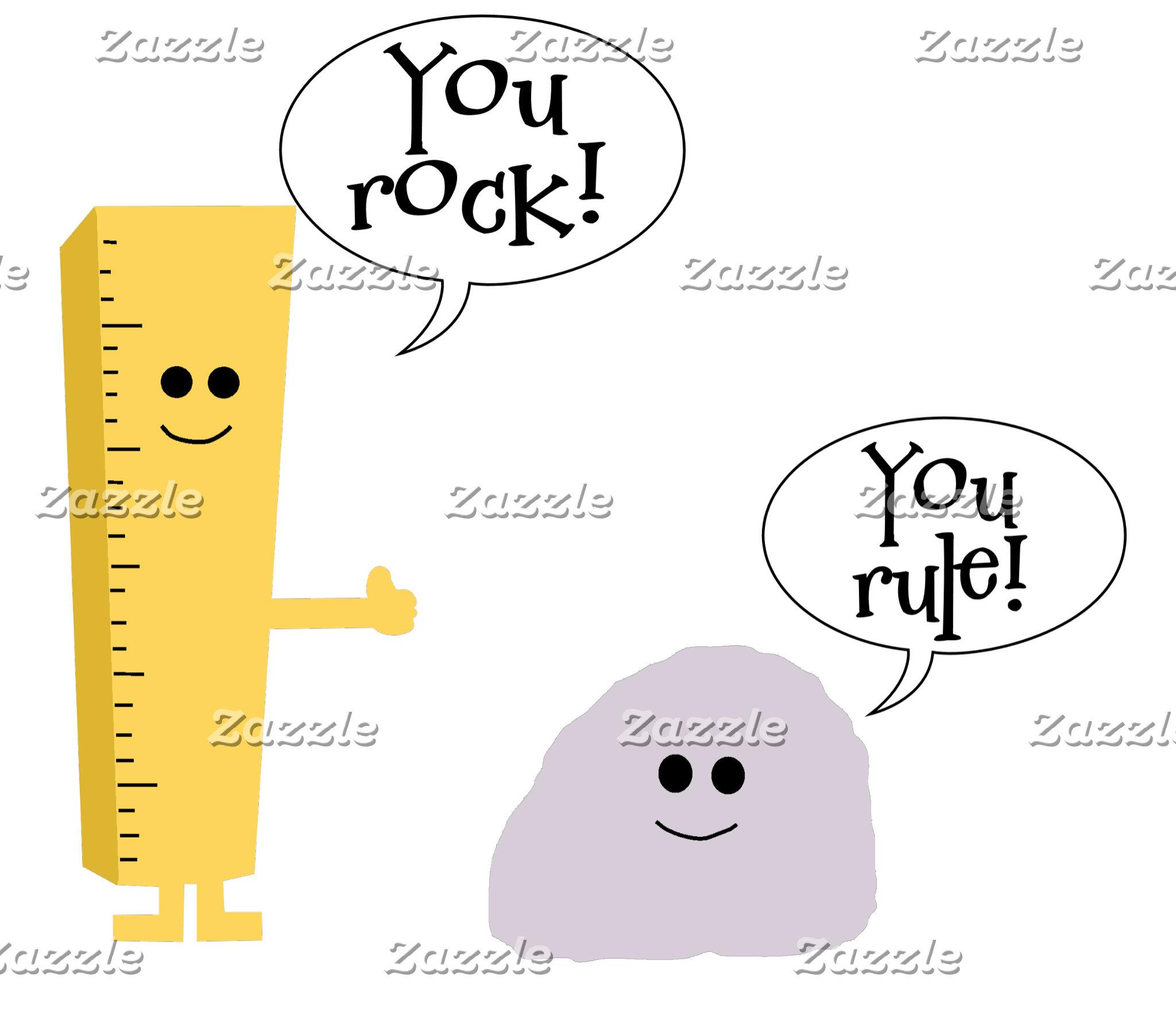 You rock You rule