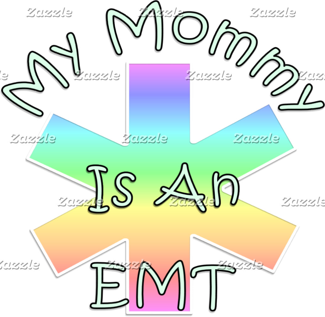My Mommy Is An EMT