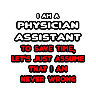 Funny Physician Assistant T-Shirts