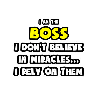 Miracles and Bosses ... Funny
