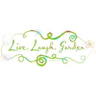 Live, Laugh, Garden