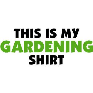 This is My Gardening Shirt