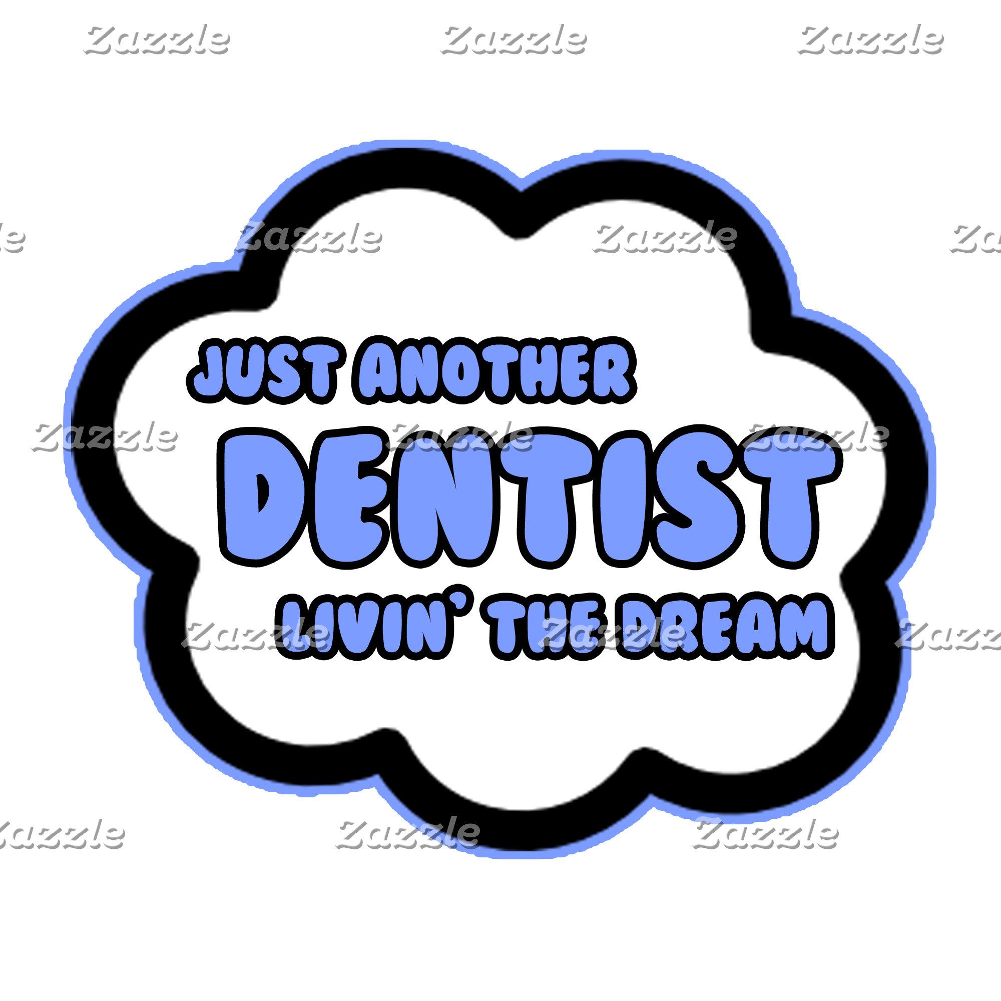 Dentist .. Livin' The Dream