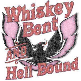 Whiskey Bent Hell Bound
