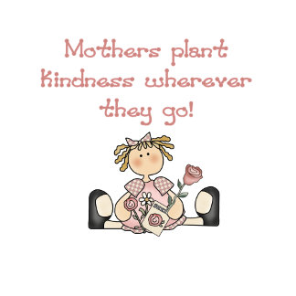Mothers Plant Kindness