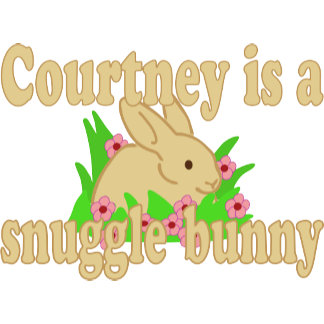 Courtney is a Snuggle Bunny