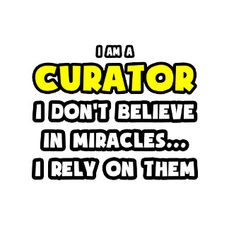 Miracles and Curators ... Funny