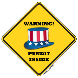 Warning! Pundit Inside Uncle Sam Hat Warning Sign