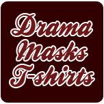 Drama Mask T-shirts & Gifts