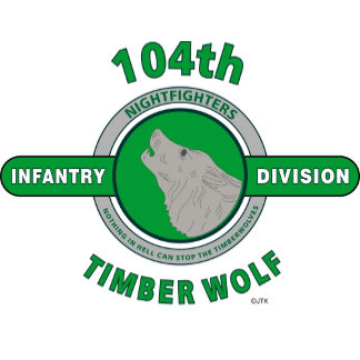 "104TH INFANTRY DIVISION ""TIMBER WOLF-NIGHTFIGHTERS"