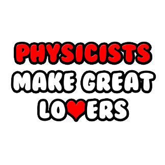 Physicists Make Great Lovers