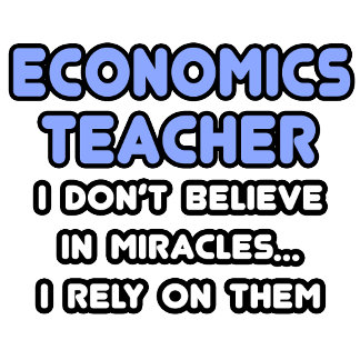 Miracles and Economics Teachers