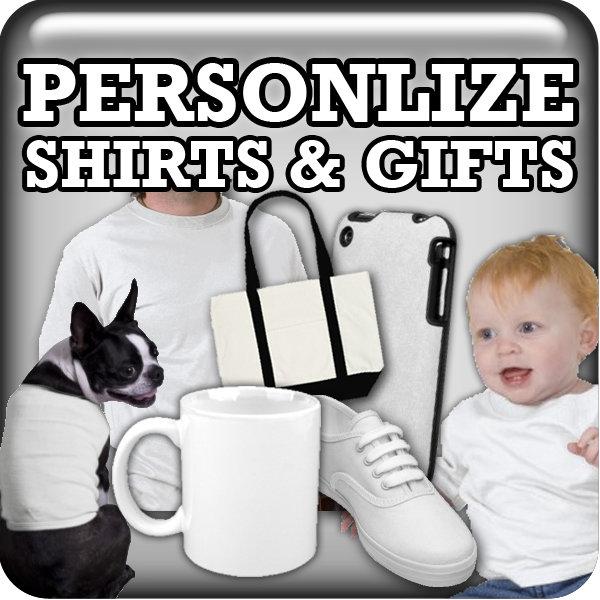 Personalize Gifts / Shirts