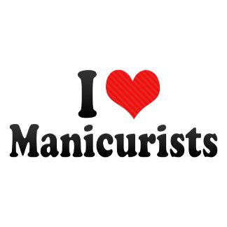 I Love Manicurists