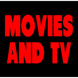 Movies and Television