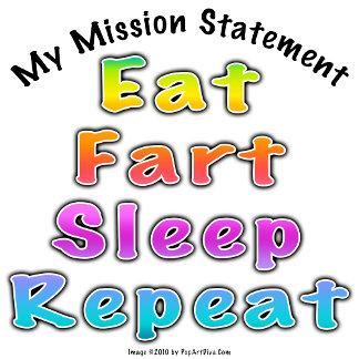 My Mission Statement: EAT, FART, SLEEP, REPEAT