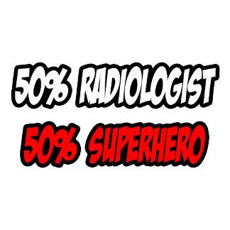 Half Radiologist...Half Superhero