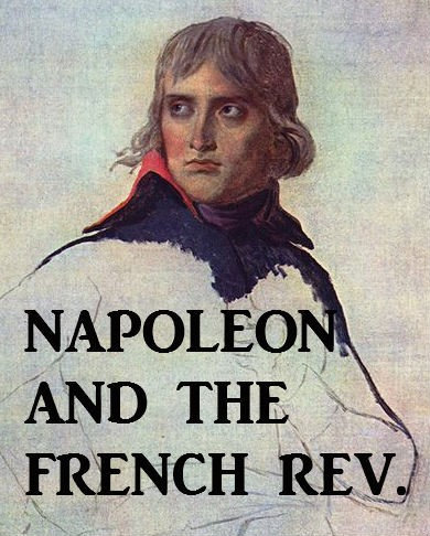 Napoleon and French Revolution