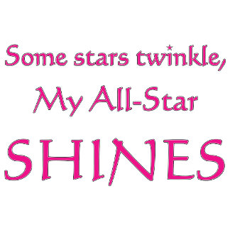 My all-star shines! Proud all star parent gear.
