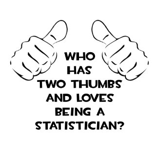 Two Thumbs .. Statistician