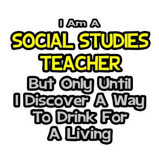 Social Studies Teacher .. Drink for a Living