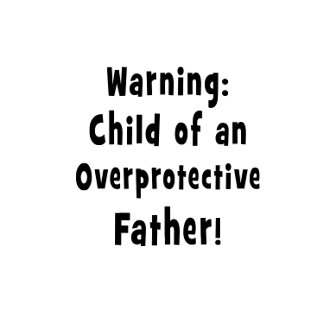 child of overprotective father black text