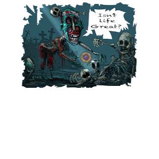 "Zombie: ""Isn't Life Great!"""