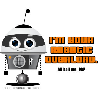 Robotic Overlord