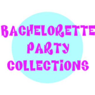 BACHELORETTE PARTY COLLECTIONS