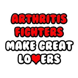 Arthritis Fighters Make Great Lovers