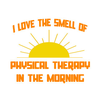 Smell of Physical Therapy in the Morning