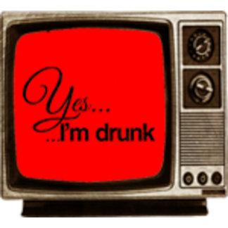 Yes ... I'm drunk