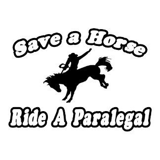 Save Horse, Ride Paralegal