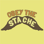 ♥ obey the 'stache