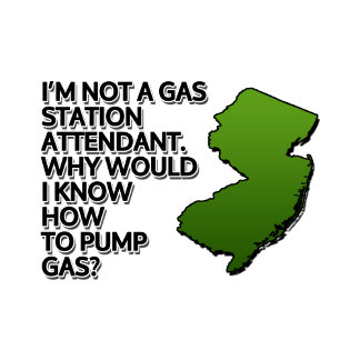 I'm not a gas station attendant.