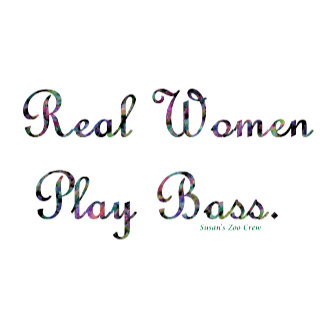 real women play bass. Quilted text