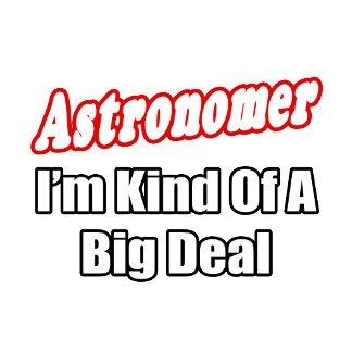 Astronomer...Kind of a Big Deal