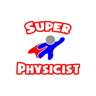 Super Physicist