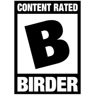 Content Rated B: Birder