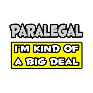 Paralegal .. I'm Kind of a Big Deal