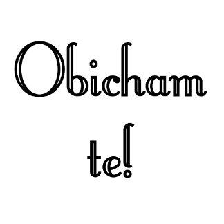 Bulgarian - Obicham te!
