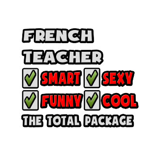 French Teacher ... The Total Package