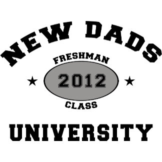 New Dad 2012 University T-Shirts
