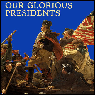 Our Glorious Presidents